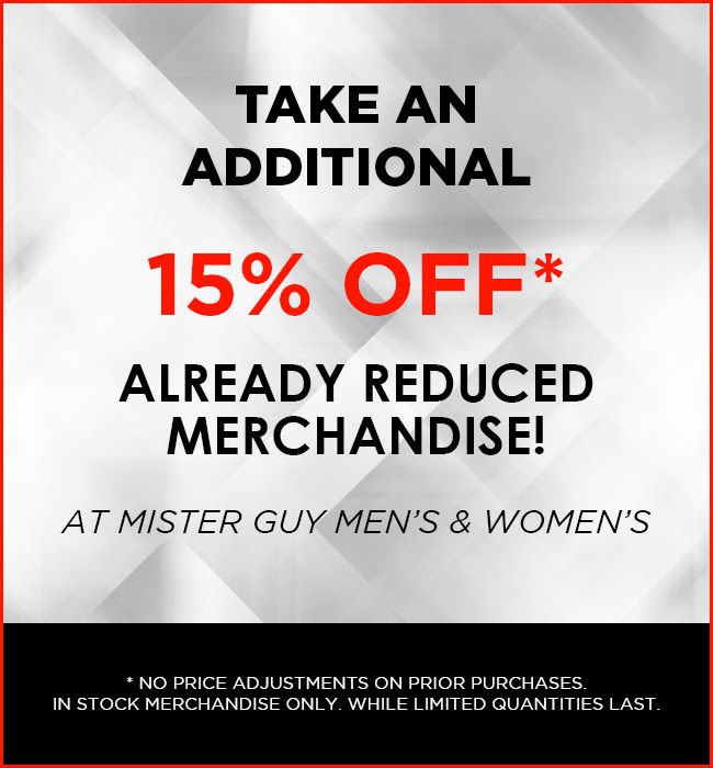 15% off Already Reduced Merchandise