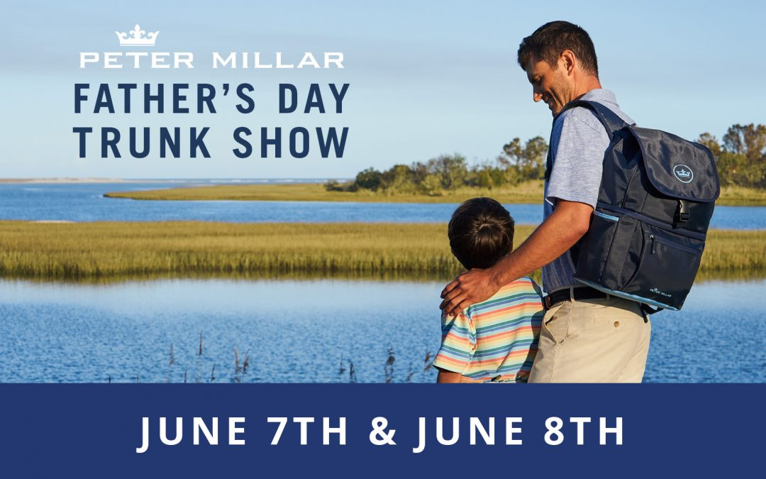 Peter Millar Father's Day Trunk Show