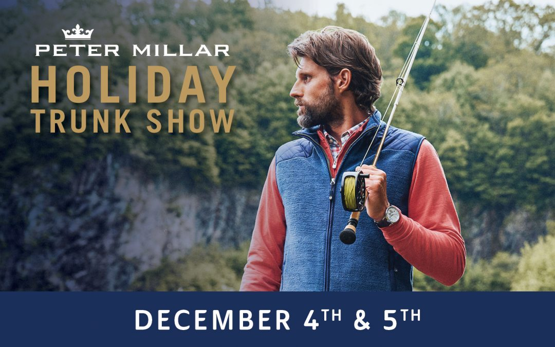 Peter Millar Holiday Trunk Show